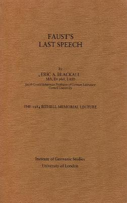 Faust's Last Speech: The 1984 Bithell Memorial Lecture - Bithell Memorial Lectures 10 (Paperback)