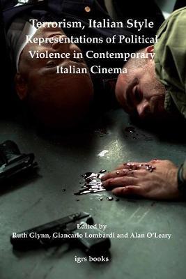 Terrorism, Italian Style: Representations of Political Violence in Contemporary Italian Cinema - imlr books 3 (Paperback)