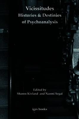 Vicissitudes: Histories and Destinies of Psychoanalysis - imlr books 7 (Paperback)