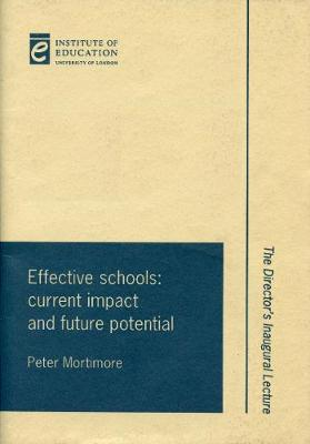 Effective Schools: Current impact and future potential - Inaugural Professorial Lectures (Paperback)