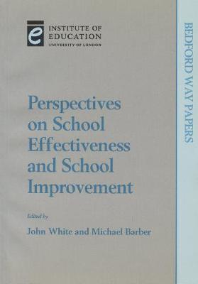 Perspectives on School Effectiveness and School Improvement - Bedford Way Papers 2 (Paperback)