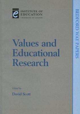 Values and Educational Research - Bedford Way Papers 9 (Paperback)