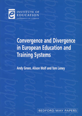 Convergence and Divergence in European Education and Systems - Bedford Way Papers (Paperback)