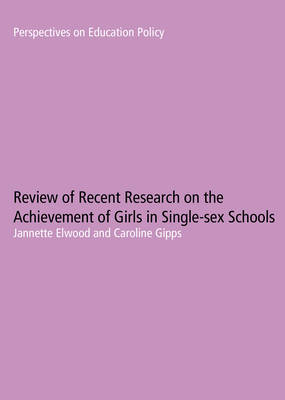 Review of Recent Research on the Achievement of Girls in Single Sex Schools - Perspectives on Education Policy 5 (Paperback)