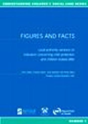 Figures and Facts: Local authority variance on indicators concerning child protection and children looked after - Understanding Children's Social Care 1 (Paperback)