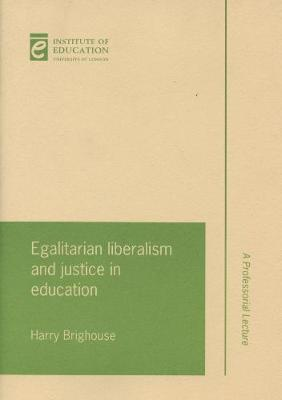 Egalitarian liberalism and justice in education - Inaugural Professorial Lectures (Paperback)