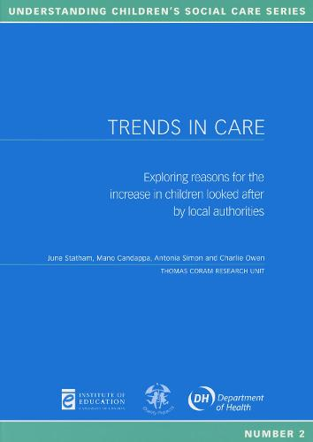 Trends in Care: Exploring reasons for the increase in children looked after by local authorities - Understanding Children's Social Care 2 (Paperback)