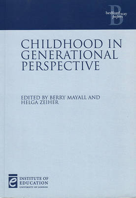 Childhood in Generational Perspective - Bedford Way Papers 20 (Paperback)