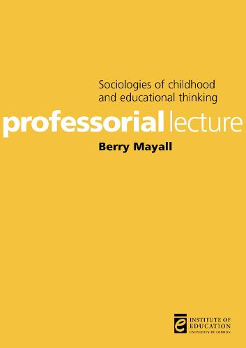 Sociologies of childhood and educational thinking - Inaugural Professorial Lectures (Paperback)