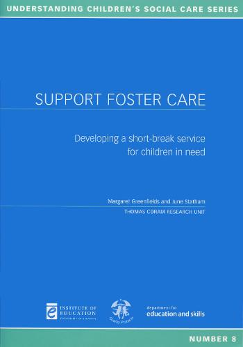 Support Foster Care: Developing a short-break service for children in need - Understanding Children's Social Care 8 (Paperback)