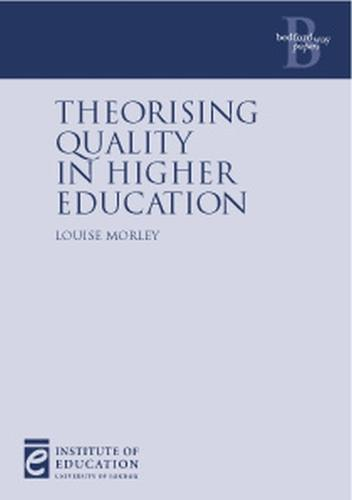 Theorising Quality in Higher Education - Bedford Way Papers 24 (Paperback)