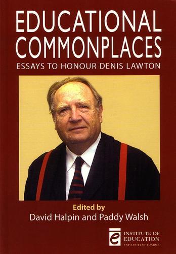 Educational Commonplaces: Essays to honour Denis Lawton (Paperback)
