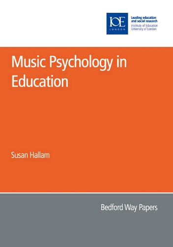 Music Psychology in Education - Bedford Way Papers 25 (Paperback)