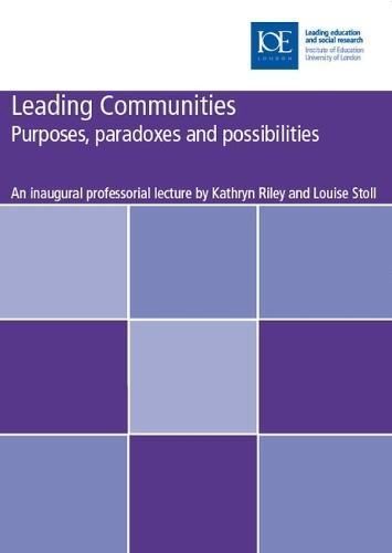 Leading Communities: Purposes, paradoxes and possibilities - Inaugural Professorial Lectures (Paperback)