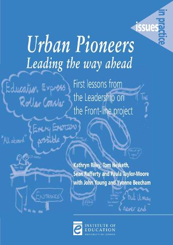 Urban Pioneers: Leading the Way Ahead: First lessons from the leadership on the front-line project - Issues in Practice (Paperback)