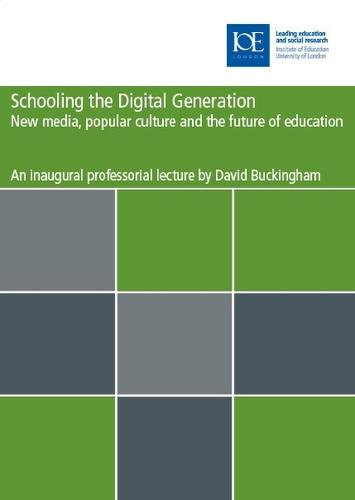 Schooling the digital generation: New media, popular culture and the future of education - Inaugural Professorial Lectures (Paperback)