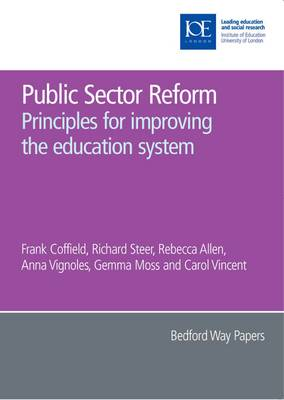 Public Sector Reform: Principles for improving the education system - Bedford Way Papers 30 (Paperback)