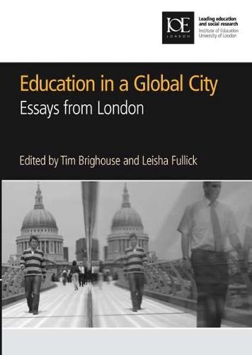 Education in a Global City: Essays from London - Bedford Way Papers 32 (Paperback)