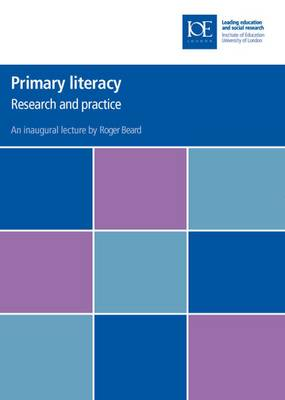 Primary Literacy: Research and Practice - Inaugural Professorial Lectures (Paperback)