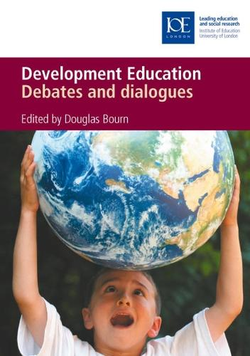 Development Education: Debates and dialogue (Paperback)