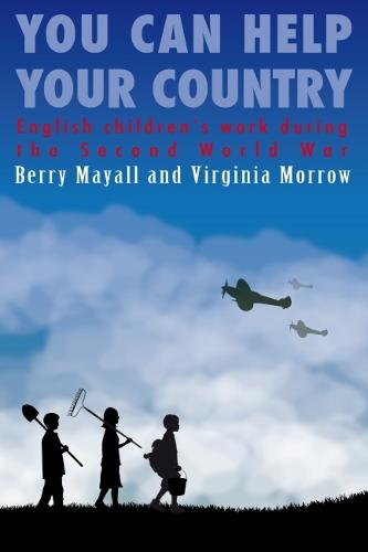 You Can Help Your Country: English children's work during the Second World War (Paperback)