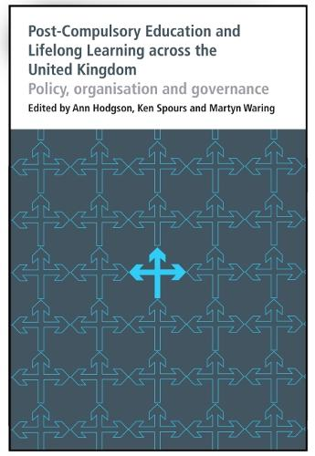 Post-Compulsory Education and Lifelong Learning across the United Kingdom: Policy, organisation and governance - Bedford Way Papers 37 (Paperback)