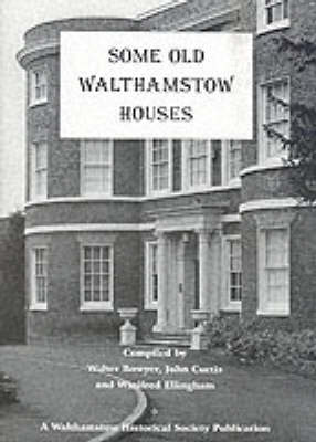 Some Old Walthamstow Houses (Paperback)
