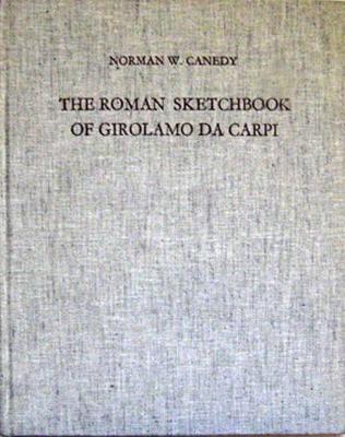 The Roman Sketchbook of Girolamo Da Carpi - Studies of the Warburg Institute (Hardback)