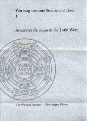 """Avicenna's """"De Anima"""" in the Latin West: The Formation of a Peripatetic Philosophy of the Soul 1160-1300 - Warburg Institute Studies & Texts (Paperback)"""