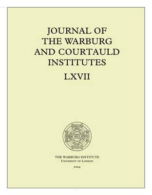Journal of the Warburg and Courtauld Institutes, v. 67 (2004) - Journal of the Warburg and Courtauld Institutes (Paperback)
