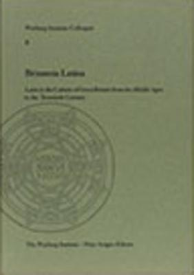 Britannia Latina: Latin in the Culture of Great Britain from the Middle Ages to the Twentieth Century.: Latin in the Culture of Great Britain from the Middle Ages to the Twentieth Century - Warburg Institute Colloquia 8 (Paperback)