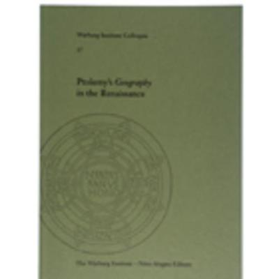 Ptolemy's Geography in the Renaissance - Warburg Institute Colloquia 17 (Paperback)