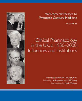 Clinical Pharmacology in the UK, C.1950-2000: Influences and Institutions (Paperback)