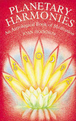 Planetary Harmonies: Astrological Book of Meditation (Hardback)