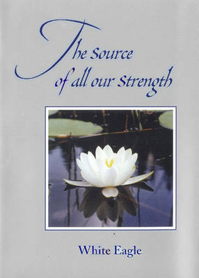 The Source of All Our Strength (Hardback)