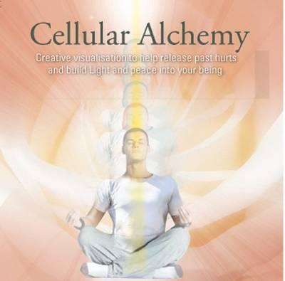 Cellular Alchemy: Inner Harmony Building Your Body of Light (CD-Audio)