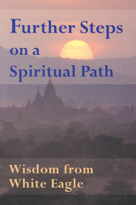 Further Steps on a Spiritual Path: Wisdom from White Eagle (Paperback)
