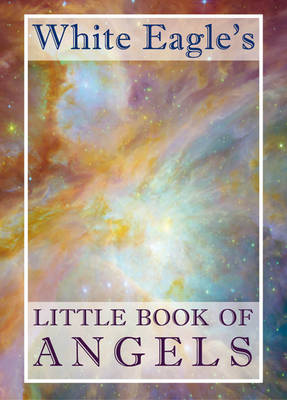 White Eagle's Little Book of Angels - 'White Eagle's Little Book of...' (Hardback)