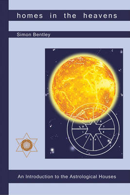 Homes in the Heavens: An Introduction to the Astrological Houses - Wisdom in the Stars No. 2 (Paperback)