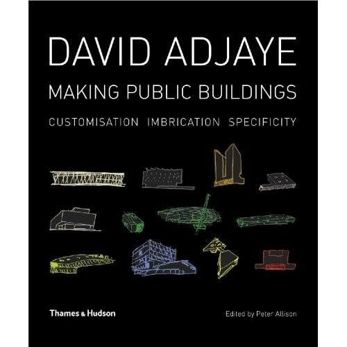 David Adjaye: Making Public Buildings (Paperback)