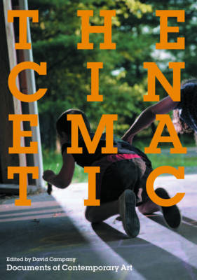 The Cinematic - Documents of Contemporary Art (Paperback)