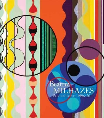 Beatriz Milhazes: Screenprints 1996-2011 (Paperback)