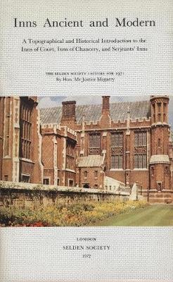 Inns Ancient and Modern: A Topographical and Historical Introduction to the Inns of Court, Inns of Chancery, and Serjeants' Inns (Paperback)