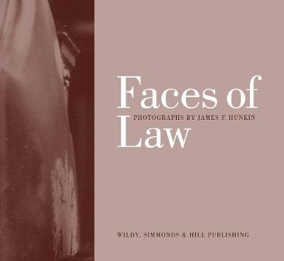Faces of Law: Photographs by James F Hunkin (Hardback)