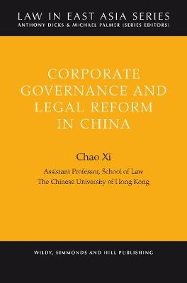 Corporate Governance and Legal Reform in China - Law in East Asia Series (Hardback)