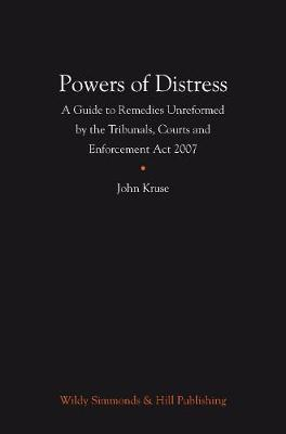 Powers of Distress: A Guide to Remedies Unreformed by the TCEA 2007 (Hardback)