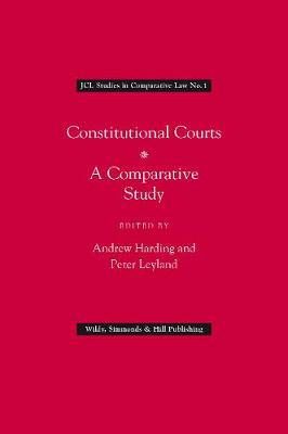 Constitutional Courts: A Comparative Study - JCL Studies in Comparative Law 1 (Hardback)