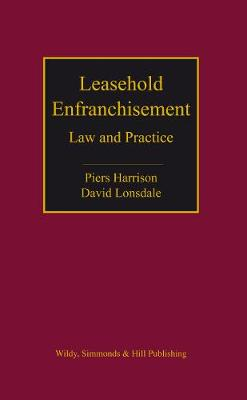Leasehold Enfranchisement: Law and Practice (Hardback)
