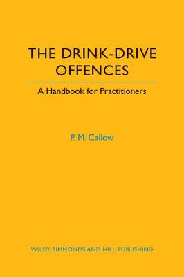 The Drink-Drive Offences: A Handbook for Practitioners (Paperback)