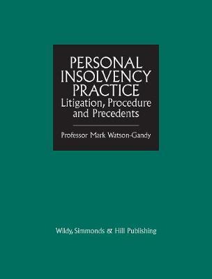 Personal Insolvency Practice:: Litigation, Procedure and Precedents (Hardback)